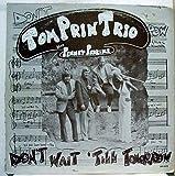 Tom Prin Trio & Penney Perkins Don't Wait Till Tomorrow vinyl record