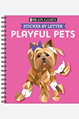 Brain Games - Sticker by Letter: Playful Pets (Sticker Puzzles - Kids Activity Book) Spiral-bound