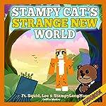 Stampy Cat's Strange New World: Ft. Squid, Lee & StampyLongNose | Griffin Mosley