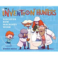 The Invention Hunters Discover How Machines Work (The Invention Hunters (1))