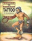 The Hawaiian Tattoo, P. F. Kwiatkowski, 1566479827