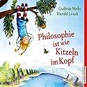 Philosophie ist wie Kitzeln im Kopf Hörbuch von Gudrun Mebs, Harald Lesch Gesprochen von: Sabine Bohlmann, Harald Lesch