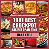 1001 slow cooker recipes ebook - 1001 Best Crock Pot Recipes of All Time: Crockpot, Fast and Slow, Slow Cooking, Meal, Chicken, Crock Pot, Instant Pot, Electric Pressure Cooker, Vegan. Breakfast, Lunch, Dinner, Healthy Recipes
