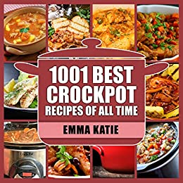 1001 best crock pot recipes of all time crockpot fast