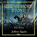 The Memory Stone: The Memory Stone, Book 1 Audiobook by Jeffrey Quyle Narrated by Peter Kenny