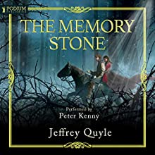 The Memory Stone Audiobook by Jeffrey Quyle Narrated by Peter Kenny