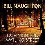 Late Night on Watling Street   Bill Naughton