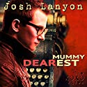Mummy Dearest: The XOXO Files, Book 1 Hörbuch von Josh Lanyon Gesprochen von: Sean Crisden