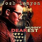 Mummy Dearest: The XOXO Files, Book 1   Josh Lanyon