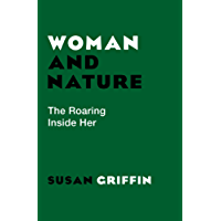 Woman and Nature: The Roaring Inside Her (English Edition)
