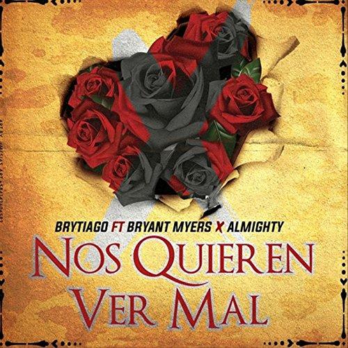 ... Nos Quieren Ver Mal (feat. Bry.