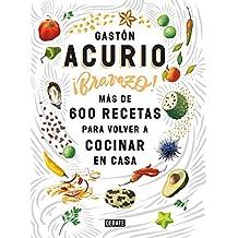 Bravazo / Exquisite: Más de 600 recetas para cocinar en casa
