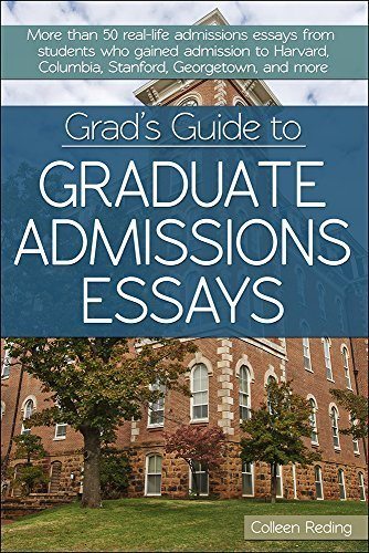 Grad's Guide to Graduate Admissions Essays: Examples from Real Students Who Got into Top Schools by Colleen Reding (2015-03-01)