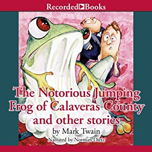The Notorious Jumping Frog of Calaveras County and Other Stories Audiobook