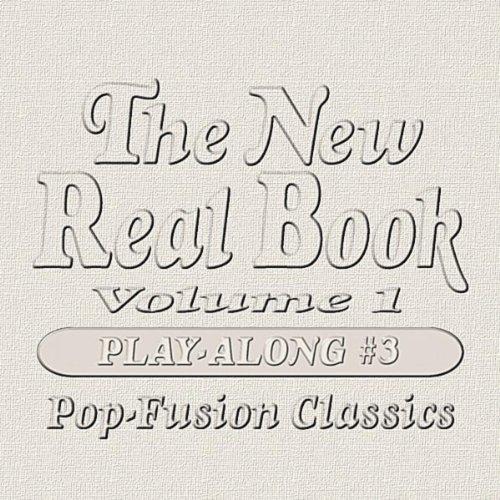 - The New Real Book, Vol. 1 (Pop-Fusion Classics) [Play-Along #3]