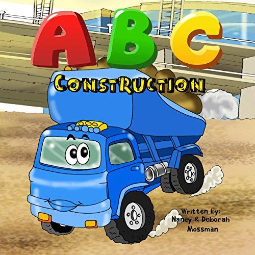 ABC Construction For Boys: Alphabet Books, Toddler Book, Preschool Books, ABC Books by Deborah Mossman