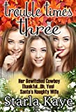 Trouble Times Three: The Caruther's Sisters Trilogy - Kindle edition by Kaye, Starla, Books, Blushing. Literature & Fiction Kindle eBooks @ Amazon.com.