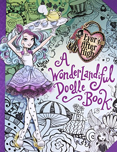 Ever After High:  A Wonderlandiful Doodle Book -