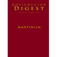 Martinism: Digest (Rosicrucian Order AMORC Kindle Editions)