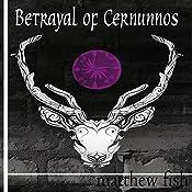Betrayal of Cernunnos: Children of the Pomme, Book 3 | Matthew Fish