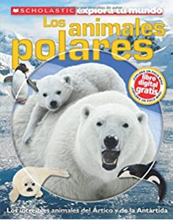 Scholastic Explora tu Mundo: Los animales polares: (Spanish language edition of Scholastic Discover