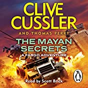 The Mayan Secrets: Fargo Adventures, Book 5 | Clive Cussler, Thomas Perry
