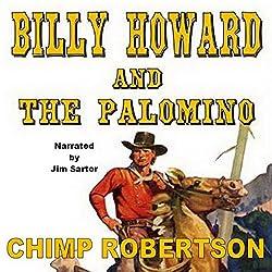 Billy Howard and the Palomino
