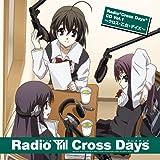 Radio Cross Days CD Vol.1~クロス・乙女・デイズ~
