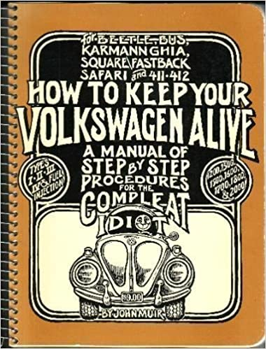 how to keep your volkswagen alive a manual of step by step