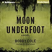 Moon Underfoot: A Jake Crosby Thriller, Book 2 | Bobby Cole