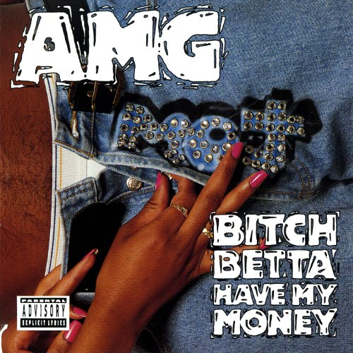 bitch-betta-have-my-money-explicit
