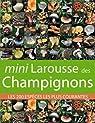 Mini Larousse des Champignons : Les 200 espèces les plus courantes par Eyssartier
