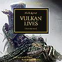 Vulkan Lives: The Horus Heresy, Book 26 Hörbuch von Nick Kyme Gesprochen von: Saul Reichlin
