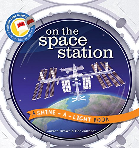 On the Space Station  (A Shine-A-Light Book )