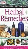 Eyewitness Companions: Herbal Remedies (EYEWITNESS COMPANION GUIDES)