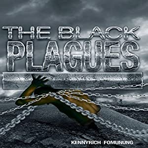 The Black Plagues: United We Stand, Divided We Fall Audiobook