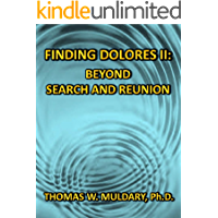 Finding Dolores II: Beyond Search and Reunion (English Edition)