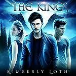 The Kings: The Dragon Kings, Book 5 | Kimberly Loth
