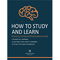 How to Study and Learn: Neurosciense, Psychology and Philosophy applied to Learning