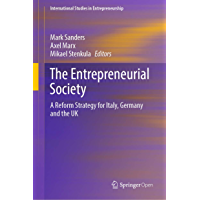 The Entrepreneurial Society: A Reform Strategy for Italy, Germany and the UK (International Studies in Entrepreneurship…