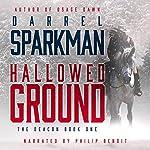 Hallowed Ground: The Deacon, Book 1 | Darrel Sparkman