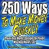 250 Ways to Make Money Quickly