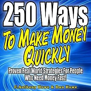 250 Ways to Make Money Quickly Audiobook
