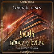 Gods Above and Below: Stavin DragonBlessed Series, Book 6 | Loren K. Jones