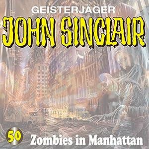 Zombies in Manhattan (John Sinclair 50) Hörspiel