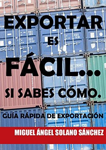 Exportar es fácil... Si sabes cómo.: Guía rápida de exportación.