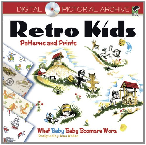 Retro Kids Patterns and Prints: What Baby Baby Boomers Wore (Dover Pictorial Archive)