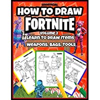 How to Draw Fortnite: Learn to Draw Items, Weapons, Bags, Tools (Volume 2)