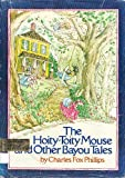 The Hoity-Toity Mouse and Other Bayou Tales, Charles F. Phillips, 0385145462
