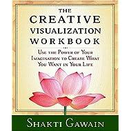 The Creative Visualization Workbook: Second Edition (Gawain, Shakti)